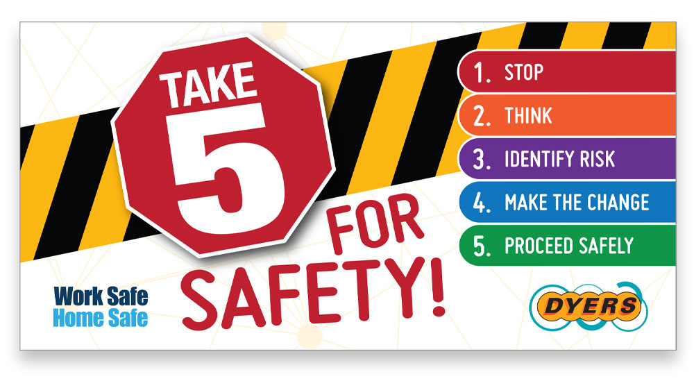 Dyers Take 5 Safety poster